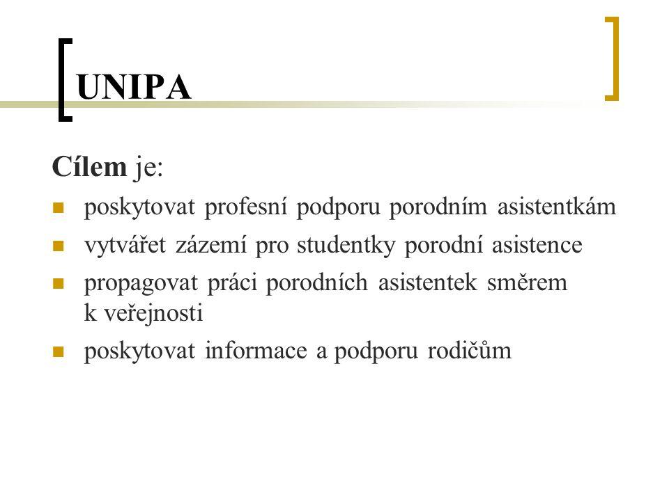 UNIPA Cílem je: poskytovat profesní podporu porodním asistentkám vytvářet zázemí pro studentky porodní asistence propagovat práci porodních asistentek směrem k veřejnosti poskytovat informace a podporu rodičům