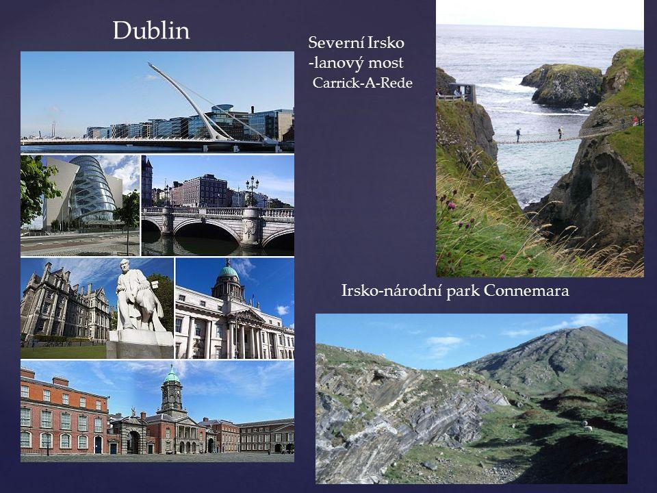 Dublin Severní Irsko -lanový most Carrick-A-Rede Irsko-národní park Connemara