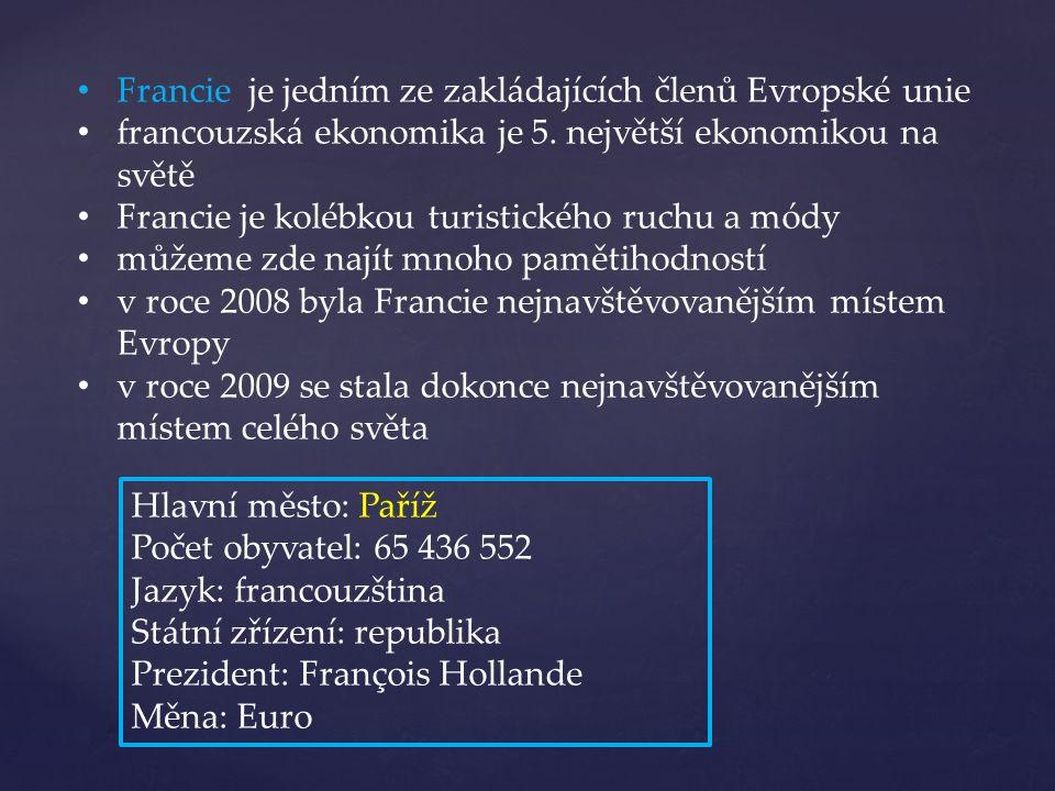 Francie je jedním ze zakládajících členů Evropské unie francouzská ekonomika je 5.