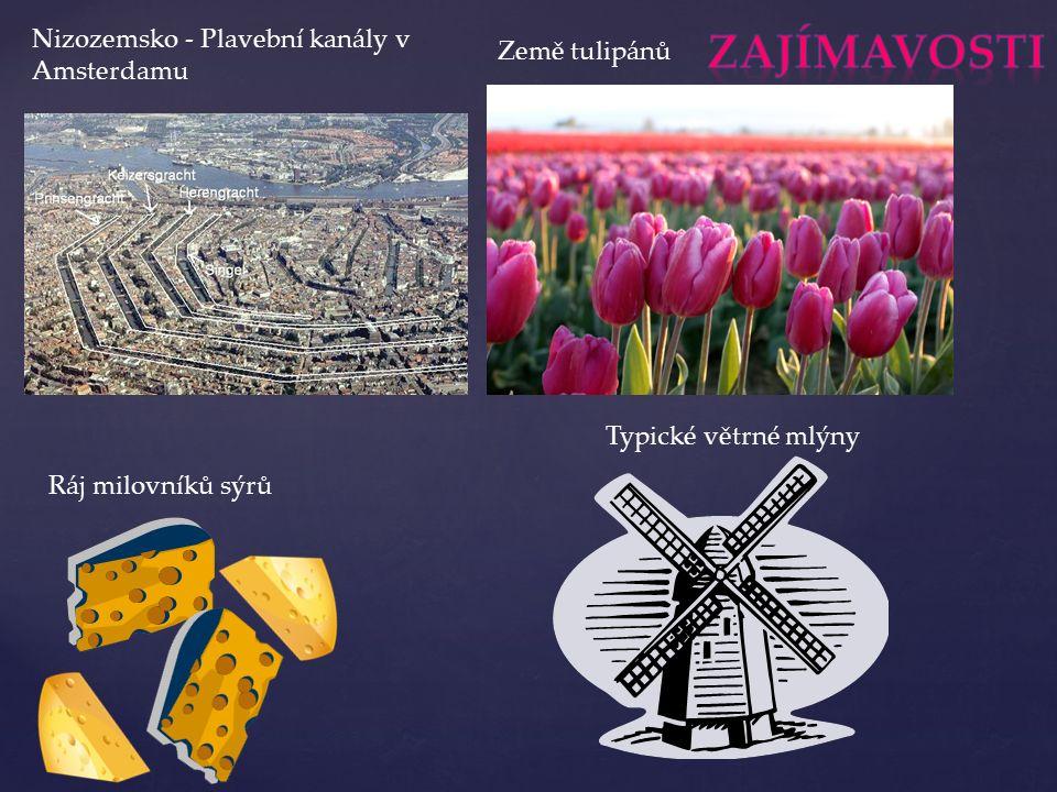 Nizozemsko - Plavební kanály v Amsterdamu Ráj milovníků sýrů Země tulipánů Typické větrné mlýny