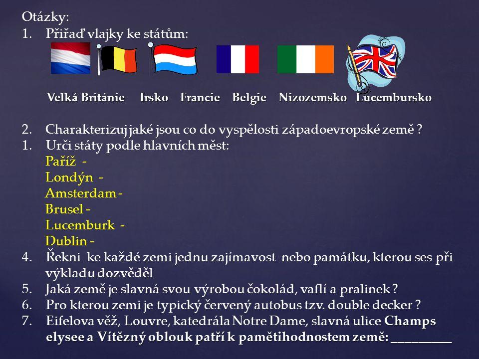 Otázky: 1.Přiřaď vlajky ke státům: 2.