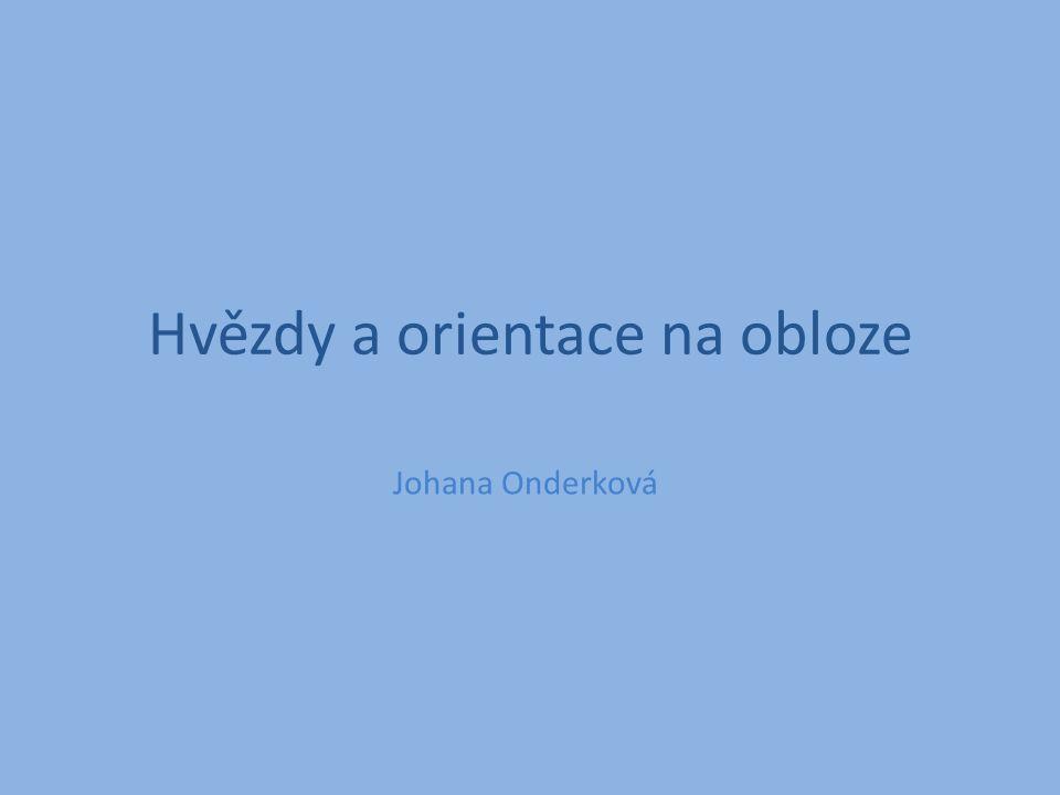 Hvězdy a orientace na obloze Johana Onderková