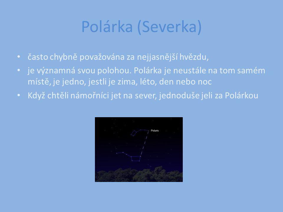 Polárka (Severka) často chybně považována za nejjasnější hvězdu, je významná svou polohou.