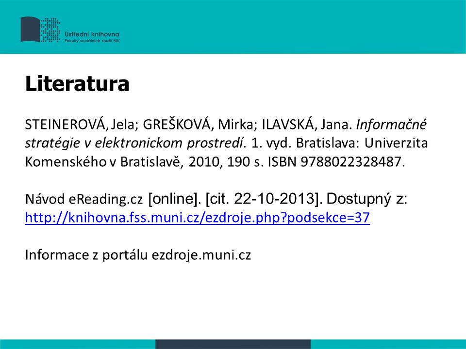 STEINEROVÁ, Jela; GREŠKOVÁ, Mirka; ILAVSKÁ, Jana. Informačné stratégie v elektronickom prostredí.