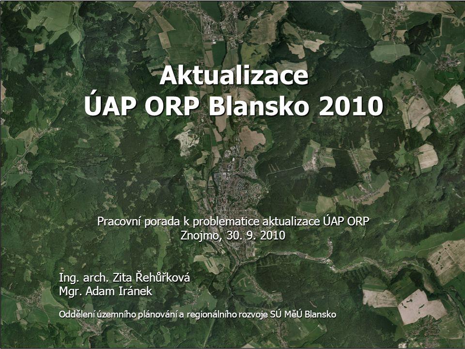 Aktualizace ÚAP ORP Blansko 2010 Pracovní porada k problematice aktualizace ÚAP ORP Znojmo, 30.