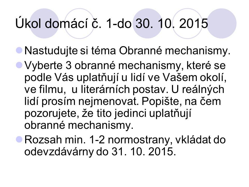 Úkol domácí č. 1-do 30. 10. 2015 Nastudujte si téma Obranné mechanismy.