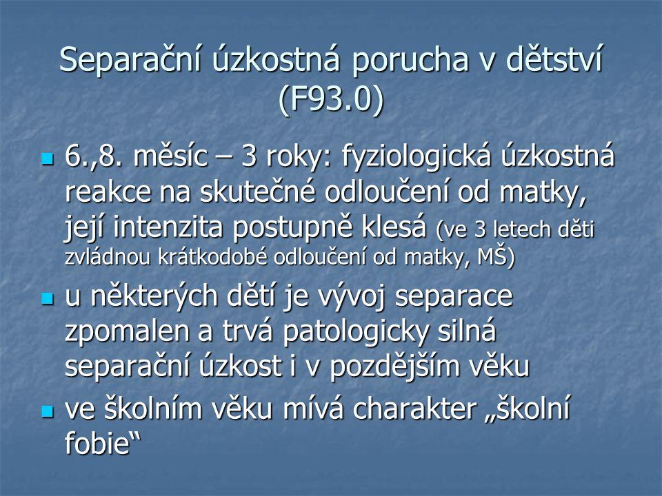 Separační úzkostná porucha v dětství (F93.0) 6.,8.