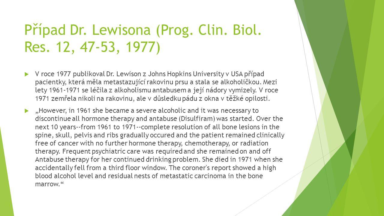Případ Dr. Lewisona (Prog. Clin. Biol. Res. 12, 47-53, 1977)  V roce 1977 publikoval Dr. Lewison z Johns Hopkins University v USA případ pacientky, k