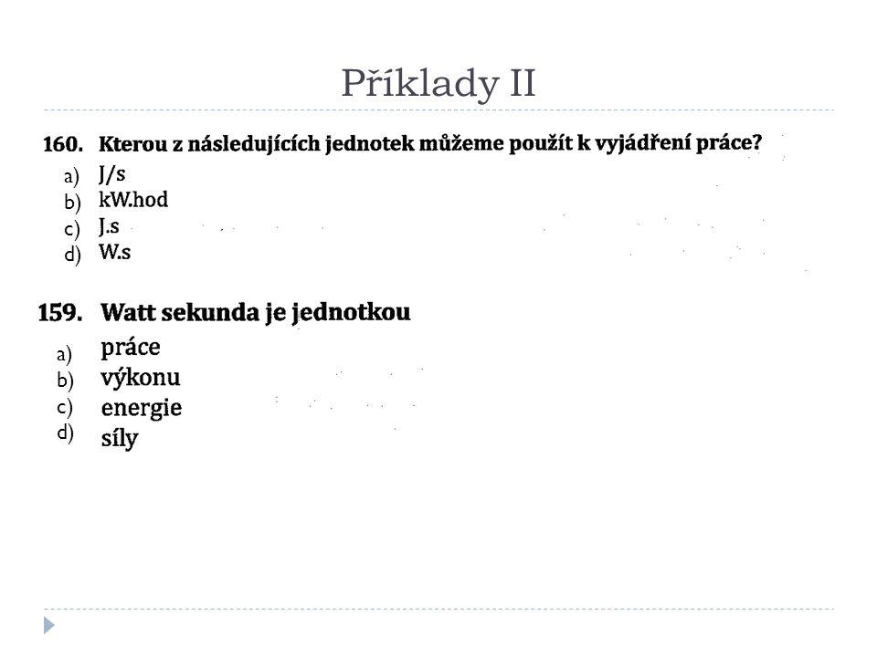 Příklady II a) b) c) d) a) b) c) d)