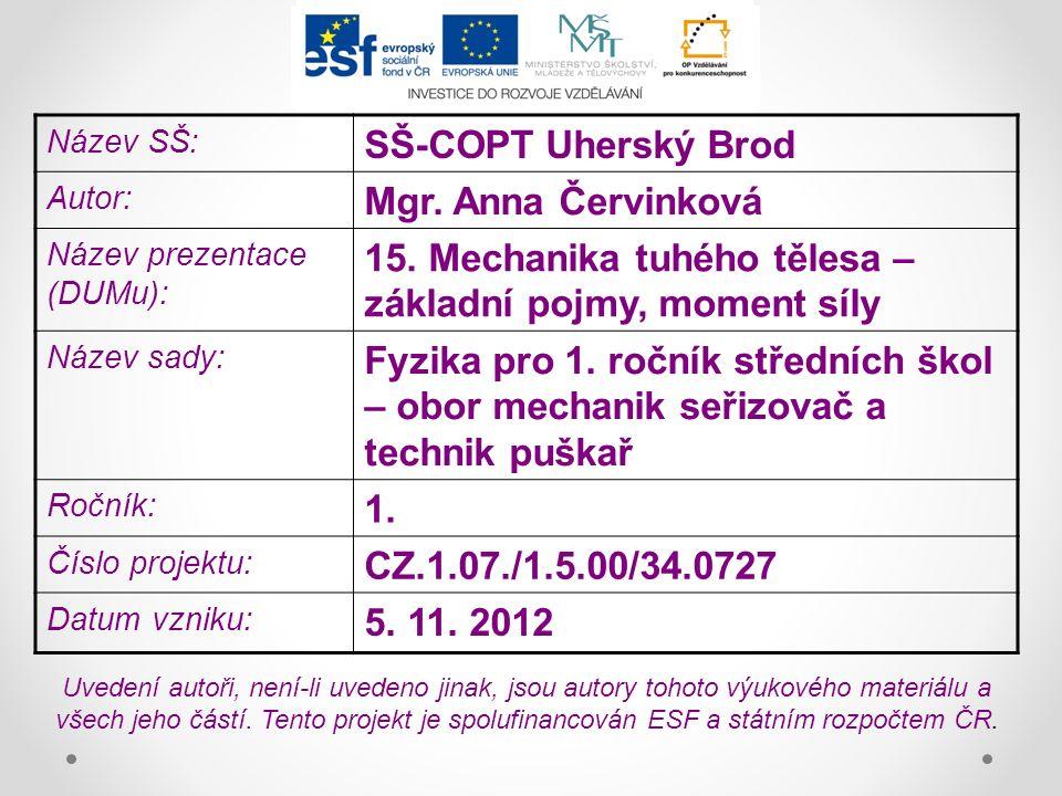 Název SŠ: SŠ-COPT Uherský Brod Autor: Mgr. Anna Červinková Název prezentace (DUMu): 15.