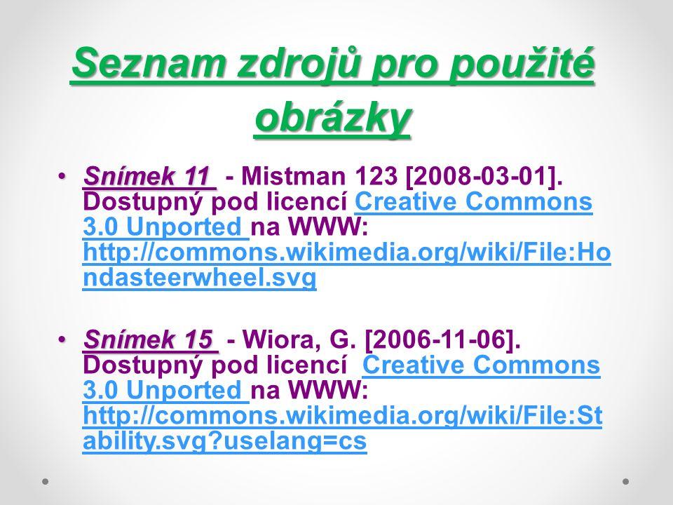 Seznam zdrojů pro použité obrázky Snímek 11Snímek 11 - Mistman 123 [2008-03-01].