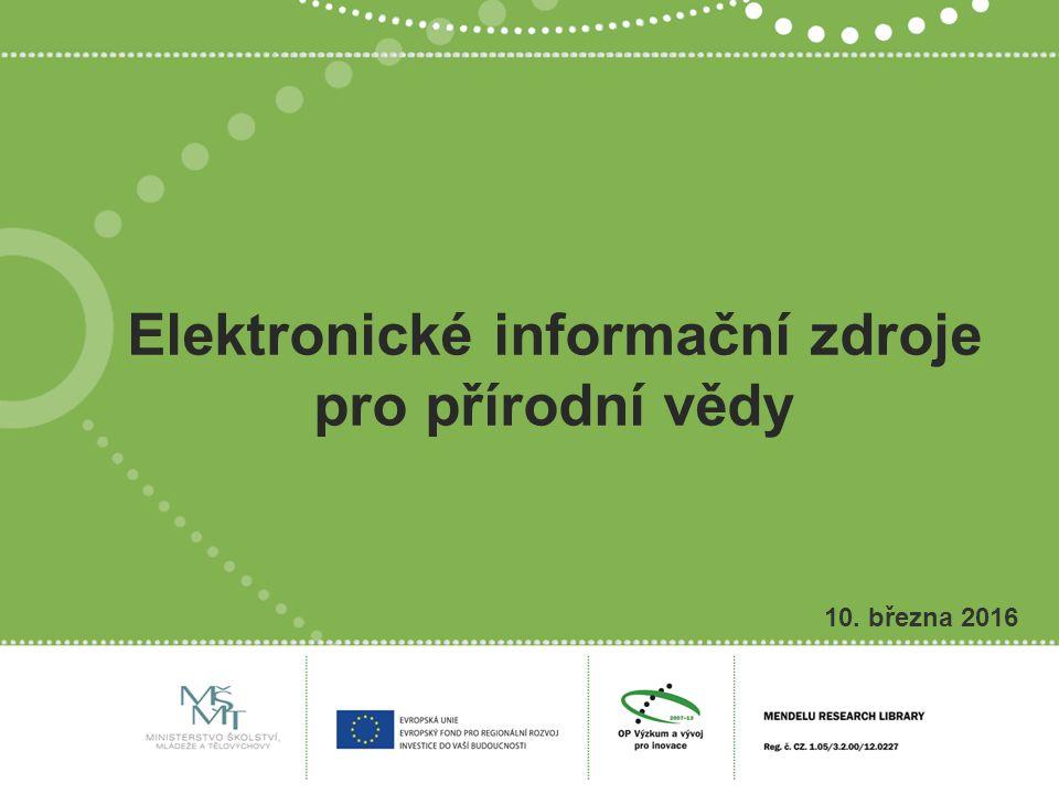 Elektronické informační zdroje pro přírodní vědy 10. března 2016
