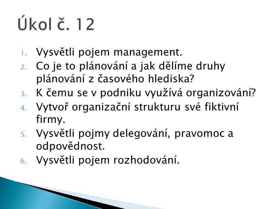 1. Vysvětli pojem management. 2.