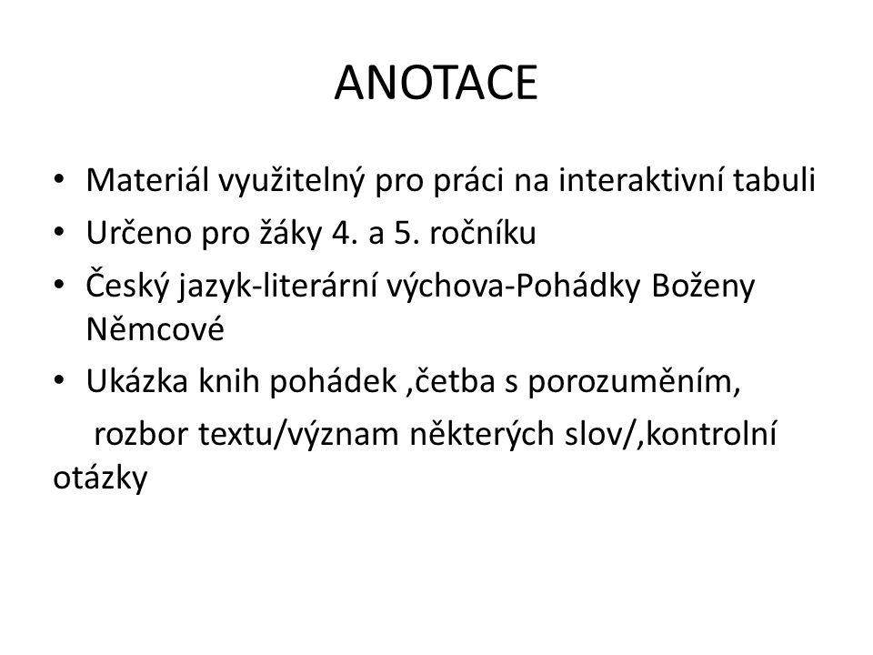 ANOTACE Materiál využitelný pro práci na interaktivní tabuli Určeno pro žáky 4.