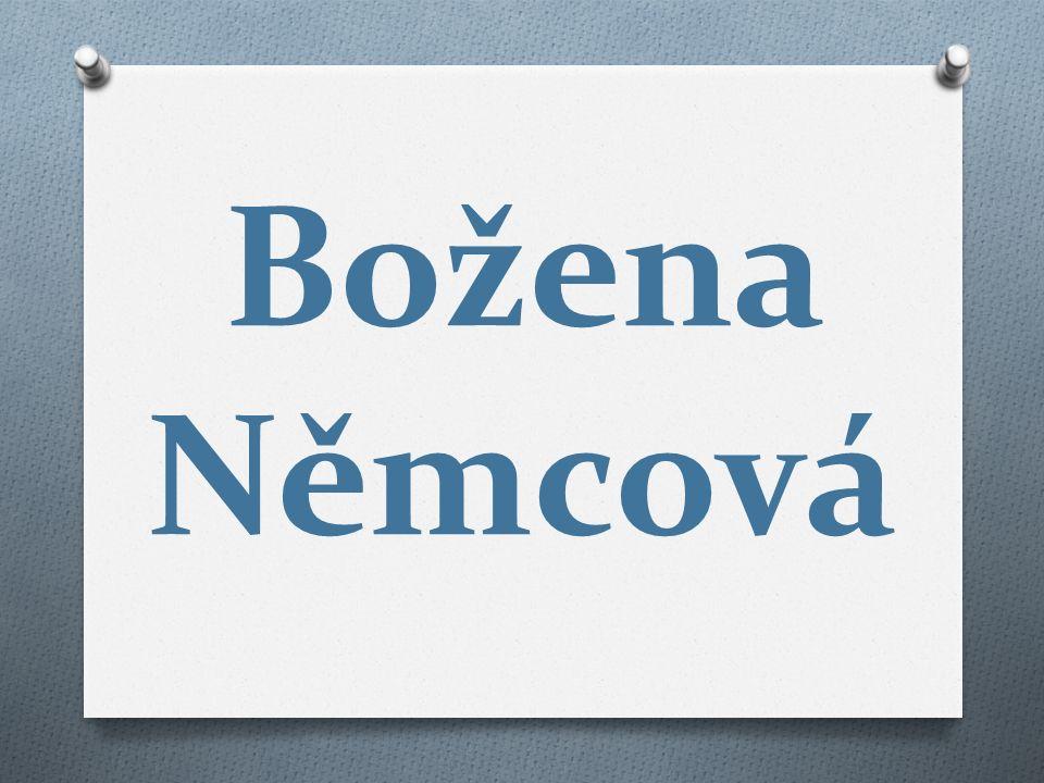 Božena Němcová - Babička O Podtitul – Obrazy z venkovského života.