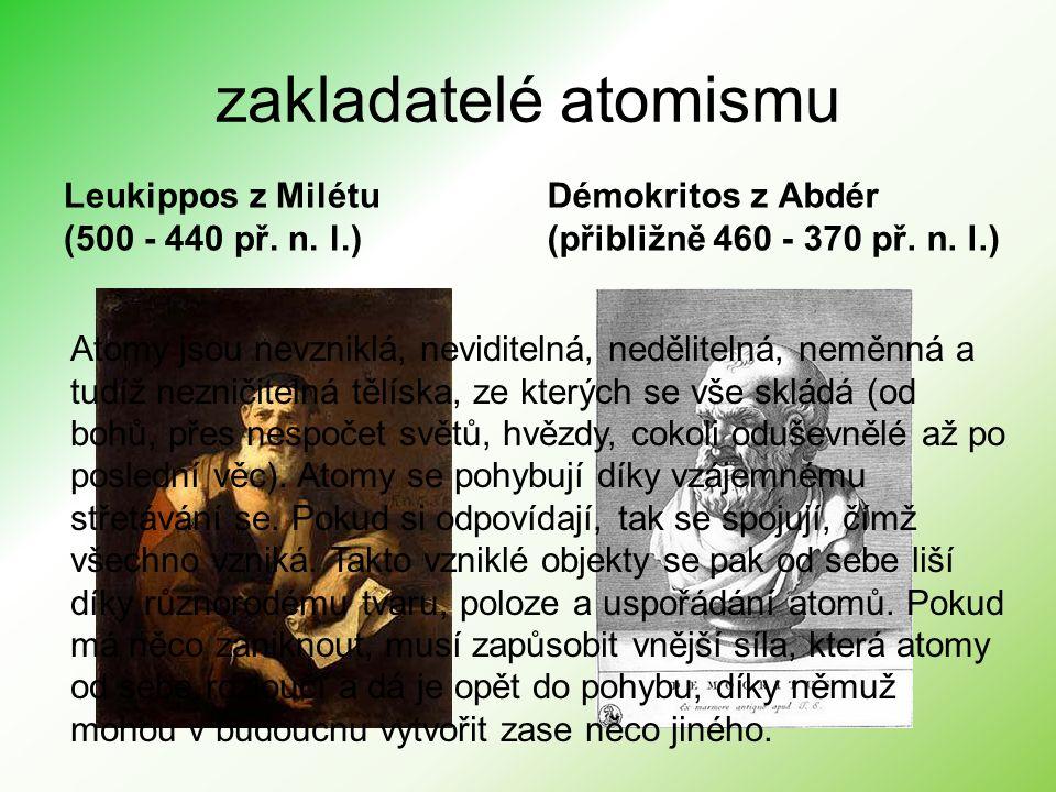 Látky SLOŽENÉ sloučeniny molekuly JEDNODUCHÉ prvky atomy Nejmenší částečky = atom (dále nedělitelný) Existence předpovězena před více než 2 000 lety - řečtí filozofové Leukippos a Démokritos