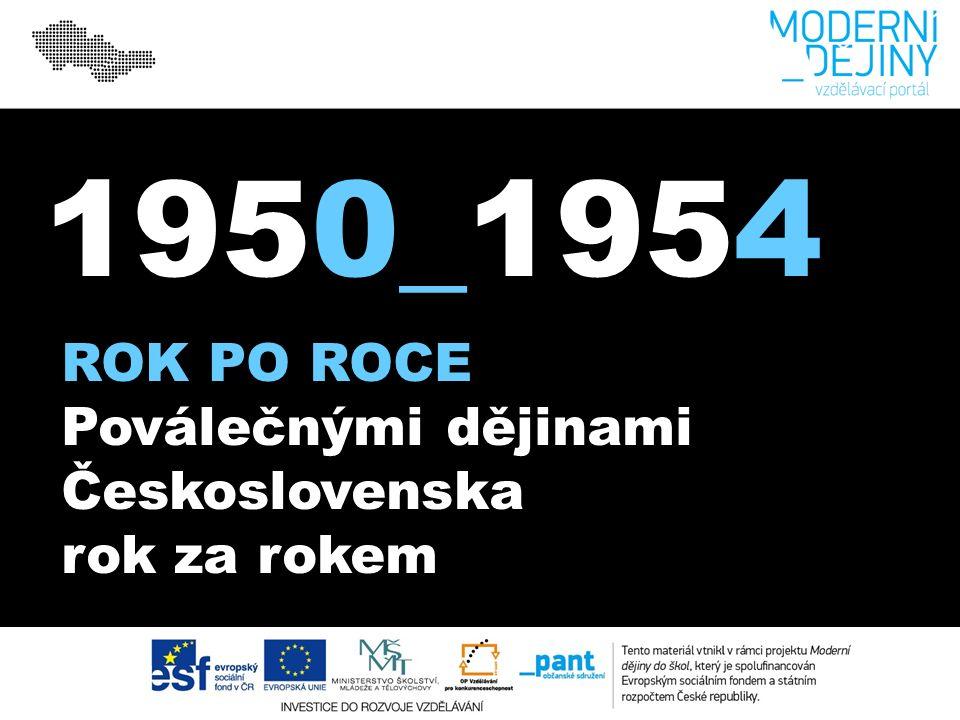 ROK PO ROCE Poválečnými dějinami Československa rok za rokem 1950_1954