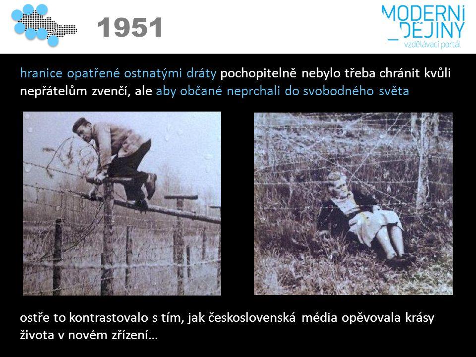 1950 1951 hranice opatřené ostnatými dráty pochopitelně nebylo třeba chránit kvůli nepřátelům zvenčí, ale aby občané neprchali do svobodného světa ostře to kontrastovalo s tím, jak československá média opěvovala krásy života v novém zřízení…