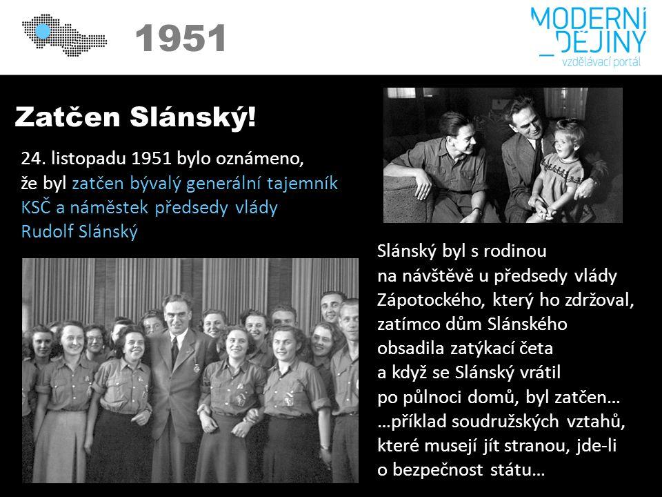 1950 1951 Zatčen Slánský. 24.