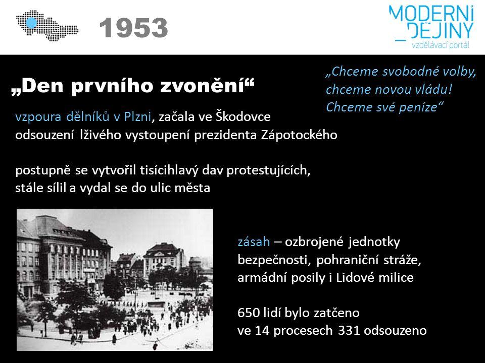 """1950 1953 """"Den prvního zvonění vzpoura dělníků v Plzni, začala ve Škodovce odsouzení lživého vystoupení prezidenta Zápotockého postupně se vytvořil tisícihlavý dav protestujících, stále sílil a vydal se do ulic města """"Chceme svobodné volby, chceme novou vládu."""