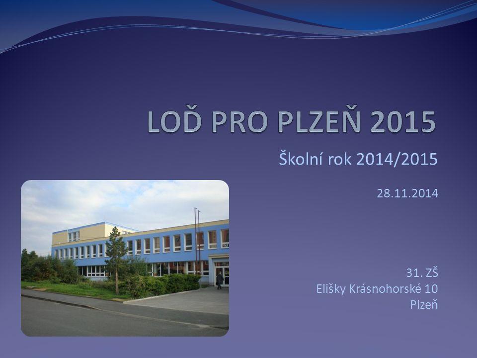 Školní rok 2014/2015 28.11.2014 31. ZŠ Elišky Krásnohorské 10 Plzeň