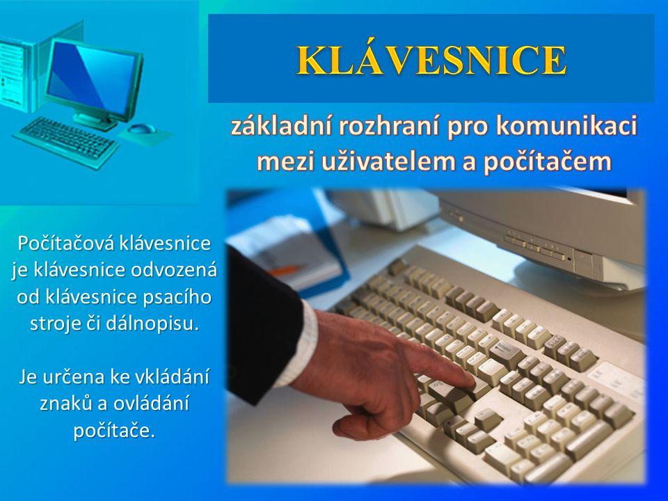 text Počítačová klávesnice je klávesnice odvozená od klávesnice psacího stroje či dálnopisu. Je určena ke vkládání znaků a ovládání počítače.