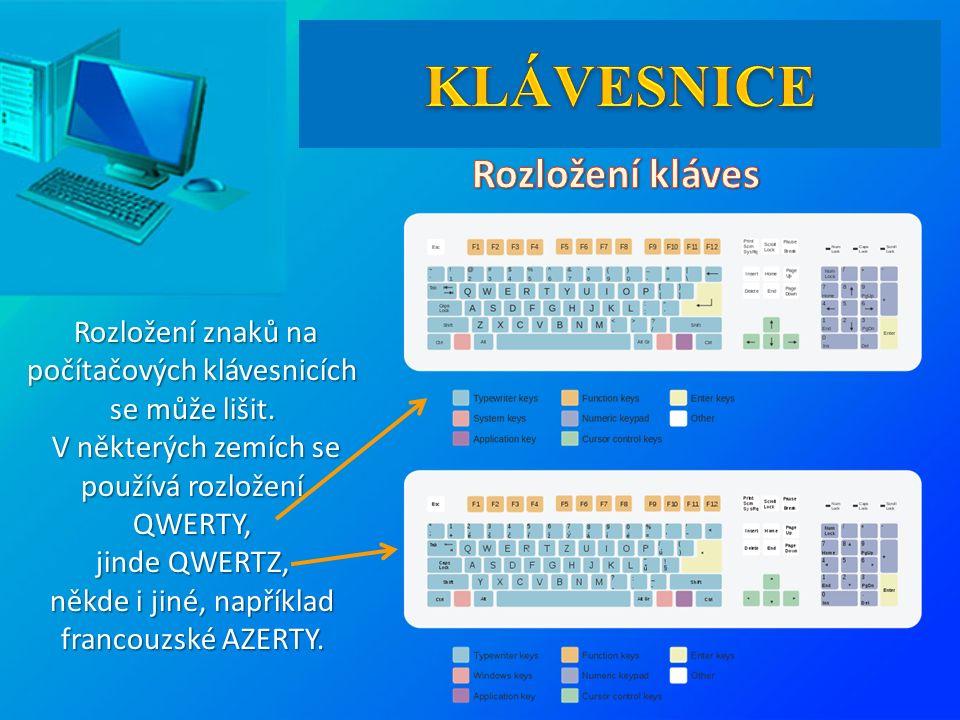 Rozložení znaků na počítačových klávesnicích se může lišit. Rozložení znaků na počítačových klávesnicích se může lišit. V některých zemích se používá