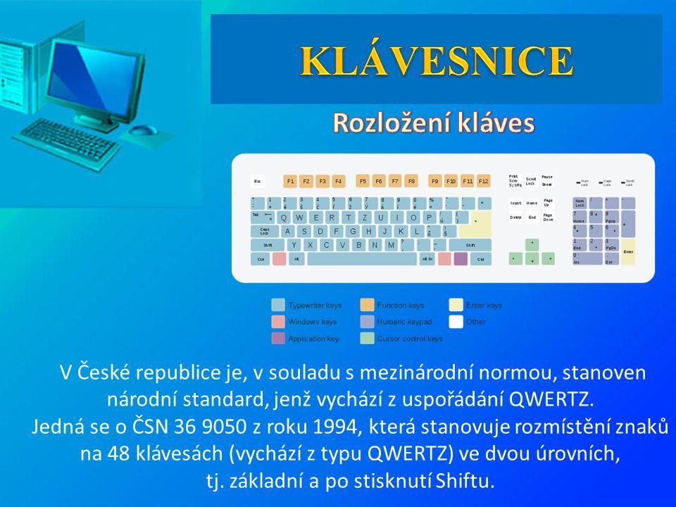 V České republice je, v souladu s mezinárodní normou, stanoven národní standard, jenž vychází z uspořádání QWERTZ. Jedná se o ČSN 36 9050 z roku 1994,