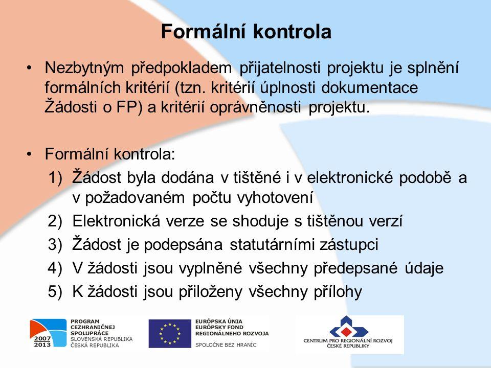 Formální kontrola Nezbytným předpokladem přijatelnosti projektu je splnění formálních kritérií (tzn.