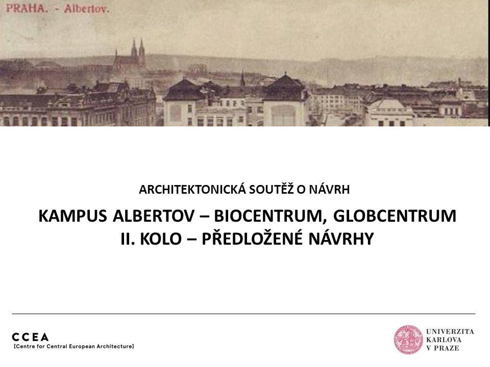 KAMPUS ALBERTOV – BIOCENTRUM, GLOBCENTRUM II. KOLO – PŘEDLOŽENÉ NÁVRHY ARCHITEKTONICKÁ SOUTĚŽ O NÁVRH