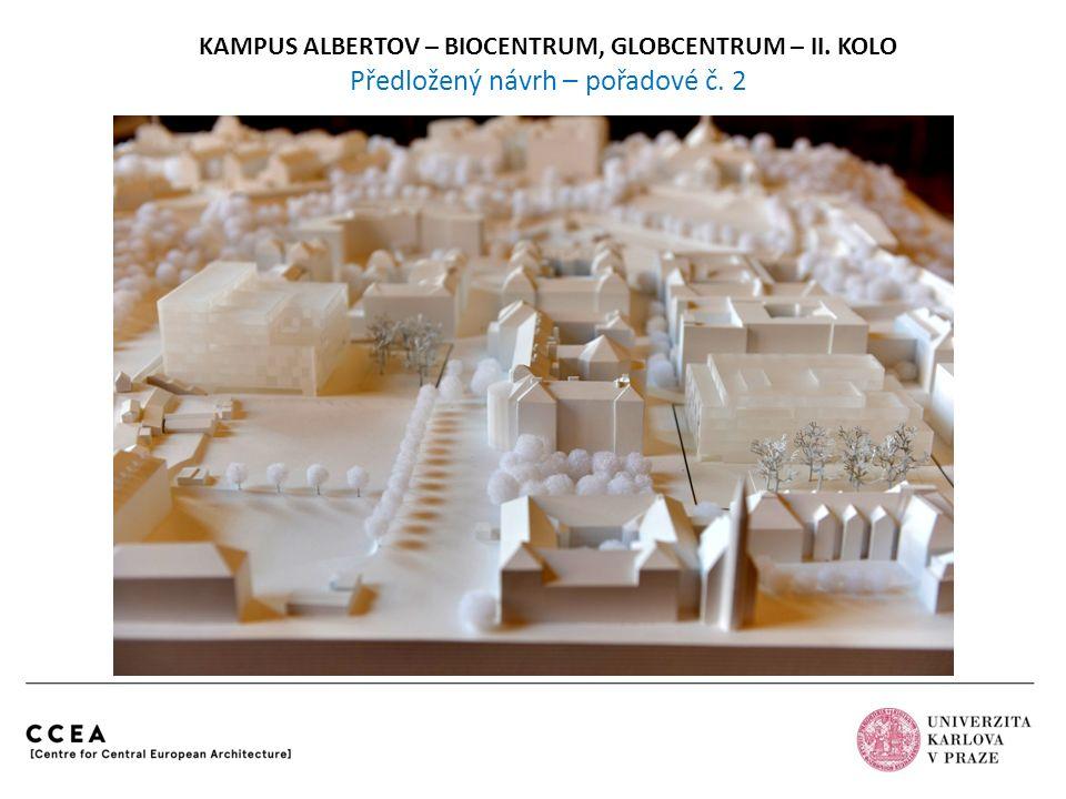 KAMPUS ALBERTOV – BIOCENTRUM, GLOBCENTRUM – II. KOLO Předložený návrh – pořadové č. 2