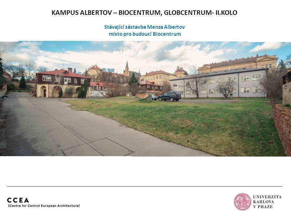 KAMPUS ALBERTOV – BIOCENTRUM, GLOBCENTRUM- II.KOLO Stávající zástavba Menza Albertov místo pro budoucí Biocentrum