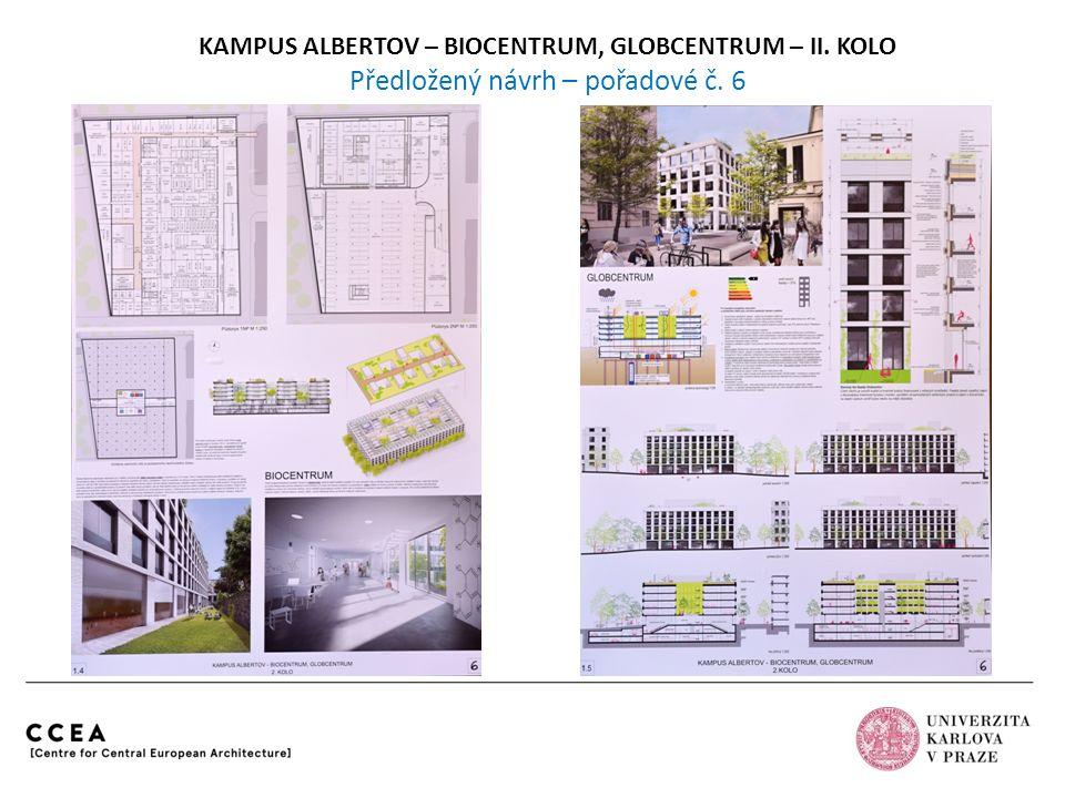 KAMPUS ALBERTOV – BIOCENTRUM, GLOBCENTRUM – II. KOLO Předložený návrh – pořadové č. 6