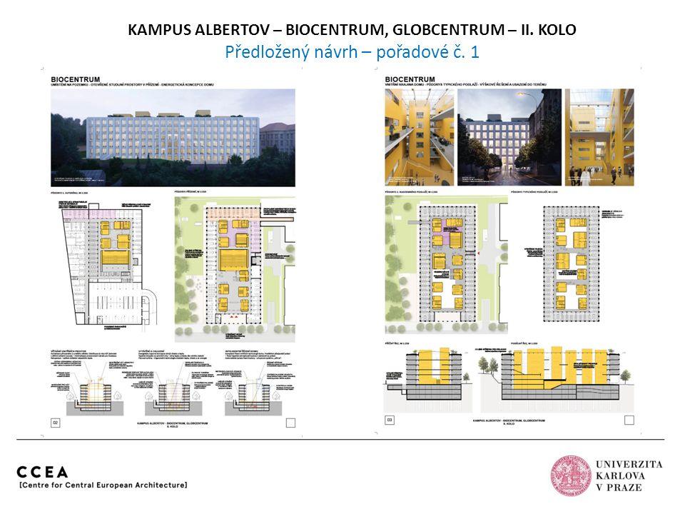 KAMPUS ALBERTOV – BIOCENTRUM, GLOBCENTRUM – II. KOLO Předložený návrh – pořadové č. 3
