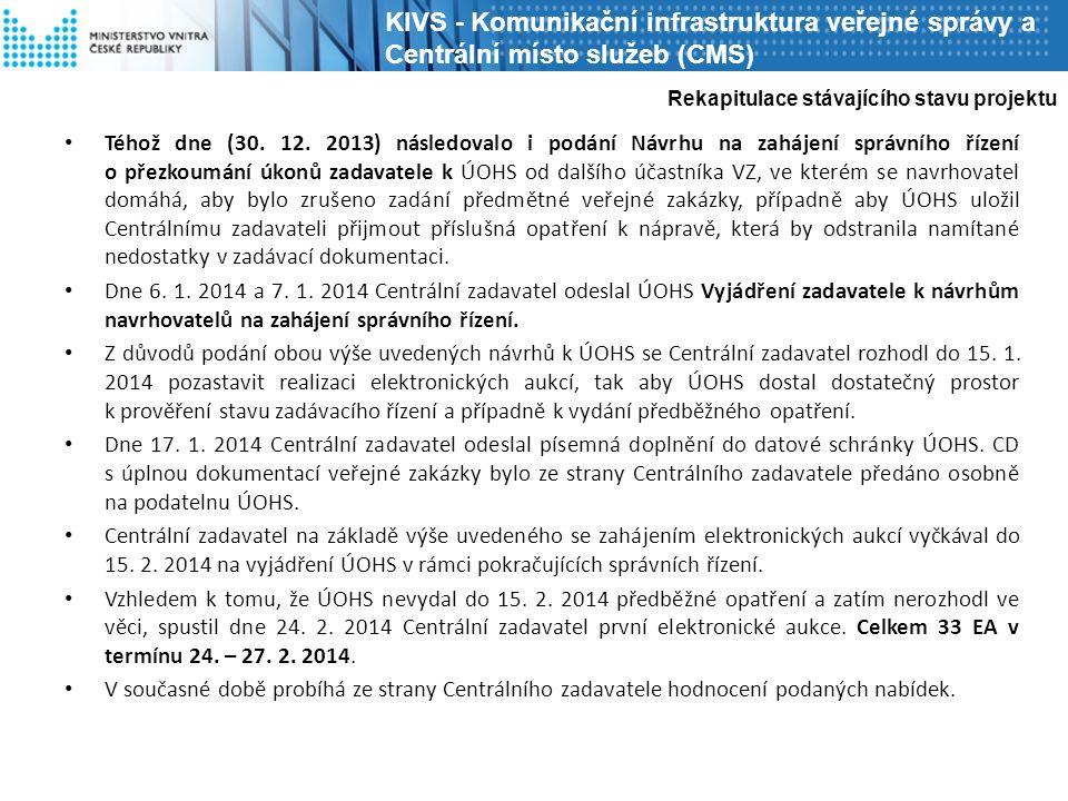 Téhož dne (30. 12. 2013) následovalo i podání Návrhu na zahájení správního řízení o přezkoumání úkonů zadavatele k ÚOHS od dalšího účastníka VZ, ve kt