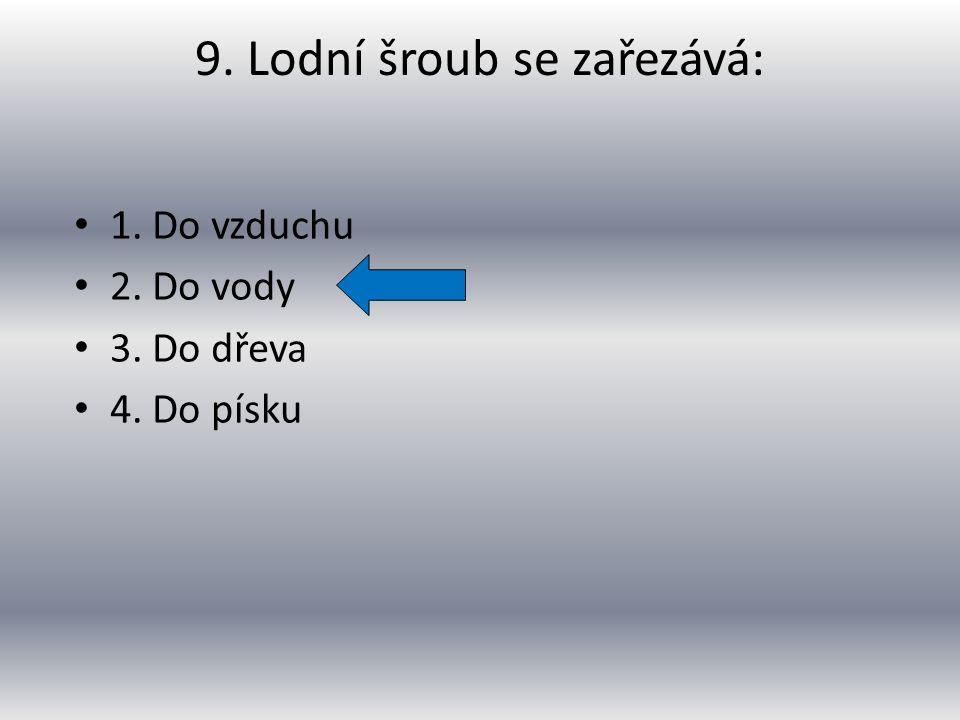 1. Vlastní šroub a vrut 2. Matice a podložka 3. Vrut a matice 4.