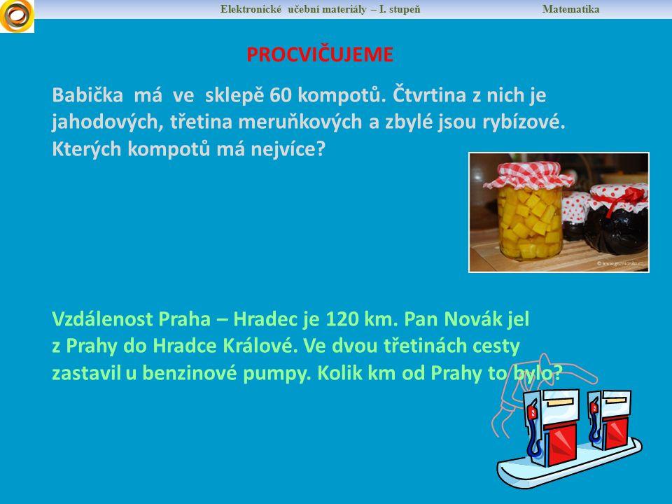 Elektronické učební materiály – I. stupeň Matematika PROCVIČUJEME Babička má ve sklepě 60 kompotů.