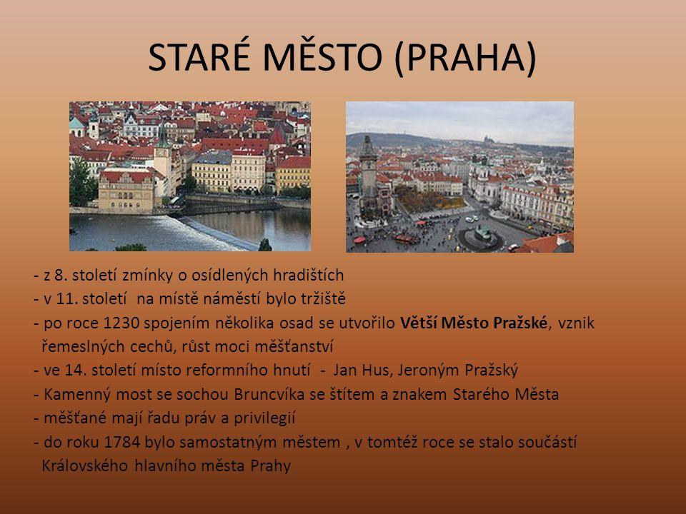 STARÉ MĚSTO (PRAHA) - z 8. století zmínky o osídlených hradištích - v 11.