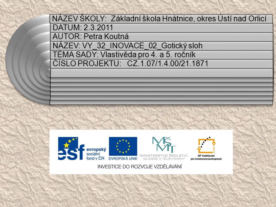 ANOTACE: Materiál stručně mapuje gotický sloh v českých zemích.