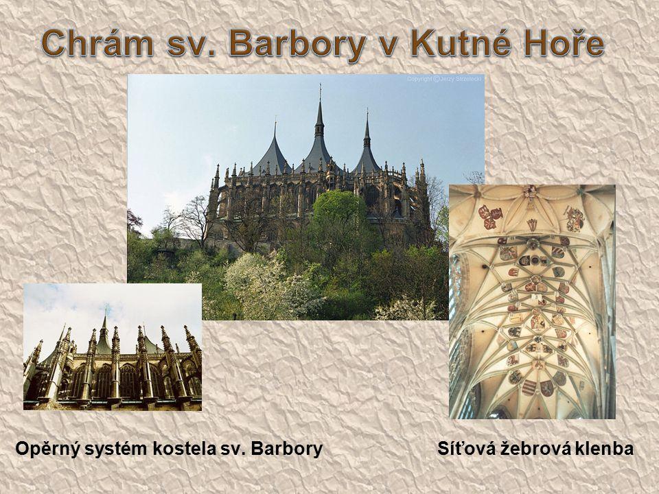Opěrný systém kostela sv. Barbory Síťová žebrová klenba
