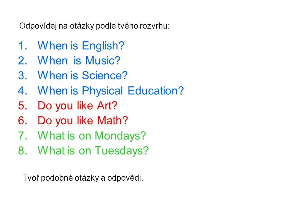 Odpovídej na otázky podle tvého rozvrhu: 1.When is English.