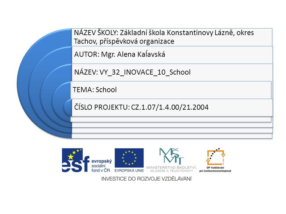 NÁZEV ŠKOLY: Základní škola Konstantinovy Lázně, okres Tachov, příspěvková organizace AUTOR: Mgr.