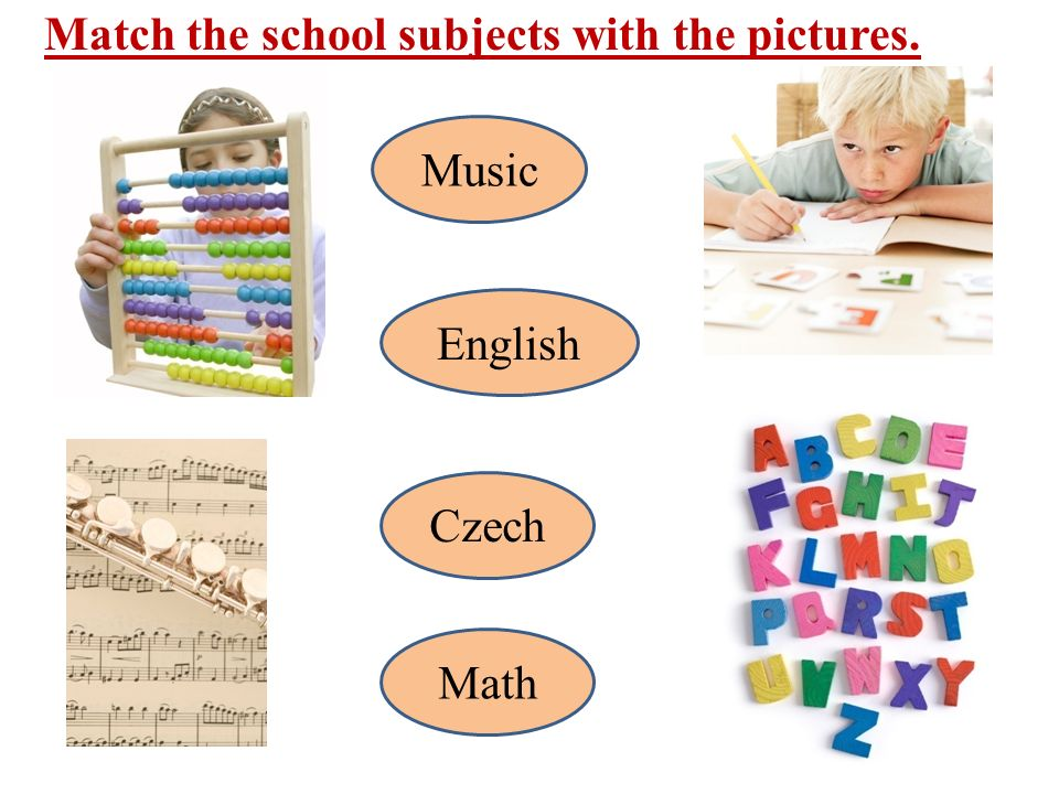 Match the school subjects with the pictures. Music English Czech Math