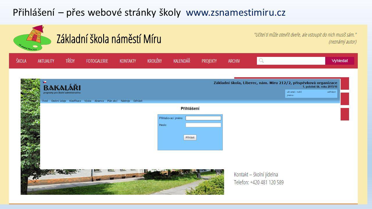 Přihlášení – přes webové stránky školy www.zsnamestimiru.cz
