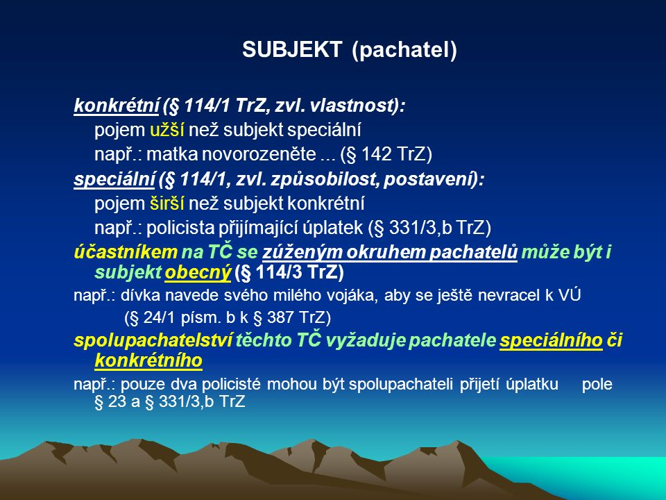 SUBJEKT (pachatel) konkrétní (§ 114/1 TrZ, zvl.