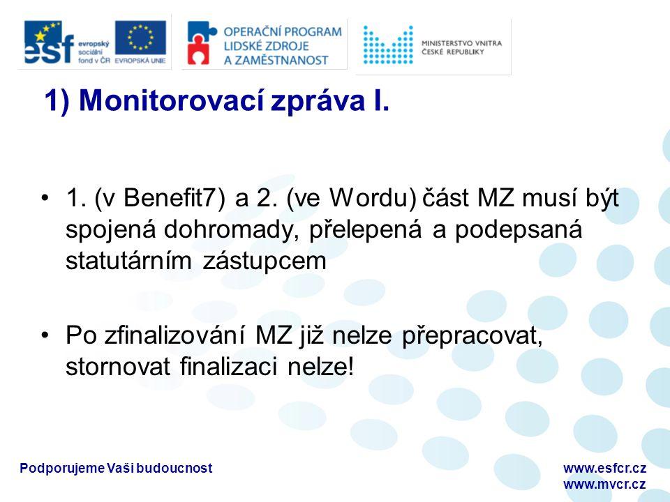 1) Monitorovací zpráva I. 1. (v Benefit7) a 2.