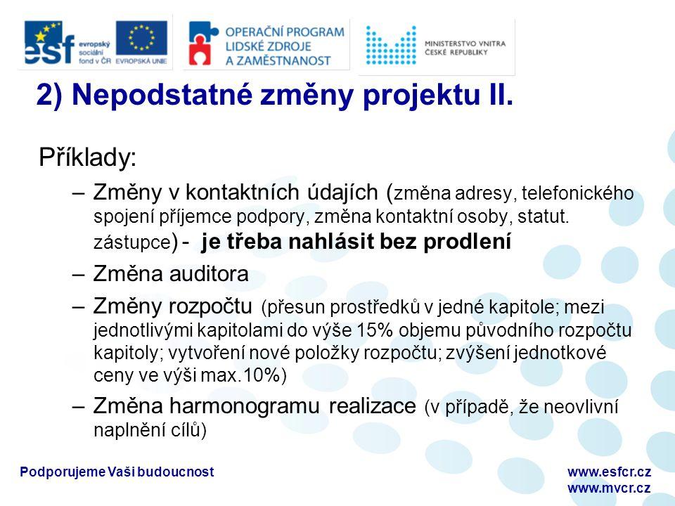 2) Nepodstatné změny projektu II.