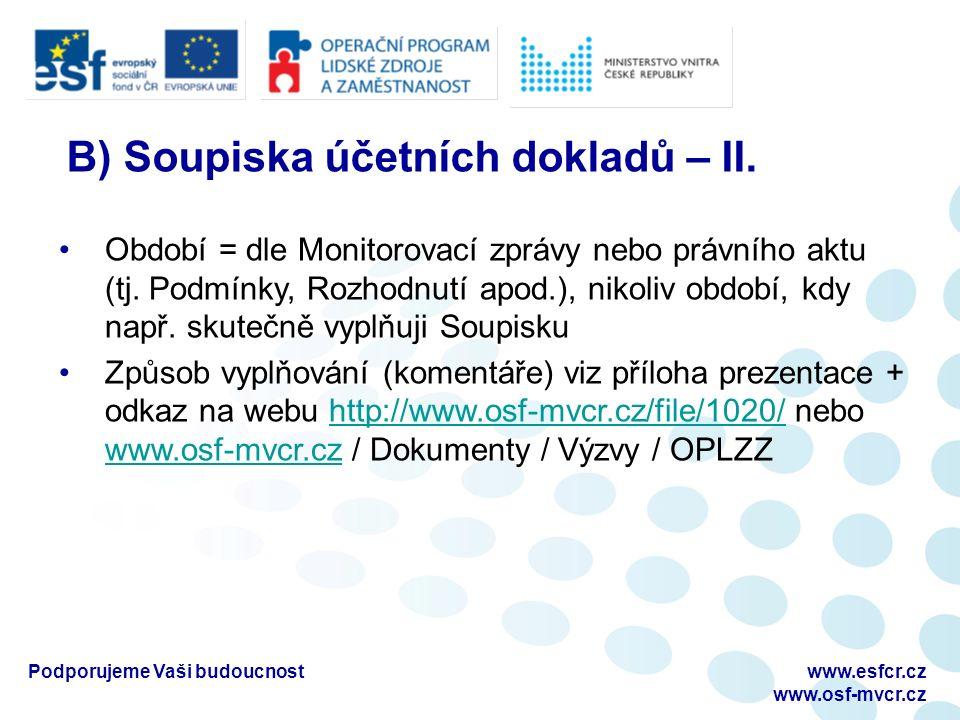 Podporujeme Vaši budoucnostwww.esfcr.cz www.osf-mvcr.cz B) Soupiska účetních dokladů – II.
