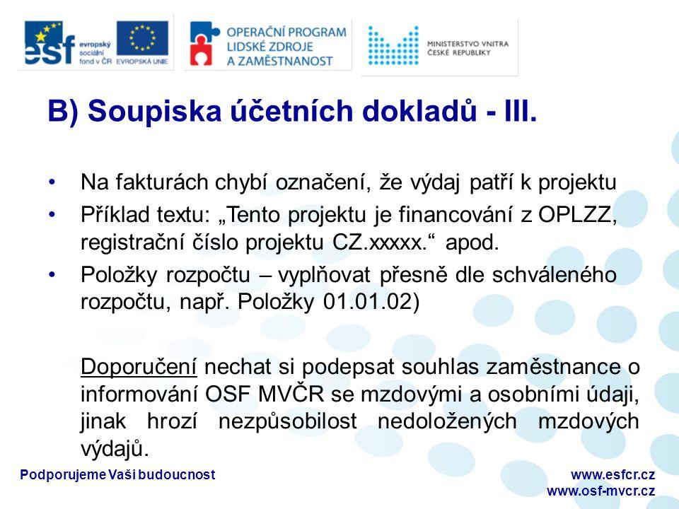 Podporujeme Vaši budoucnostwww.esfcr.cz www.osf-mvcr.cz B) Soupiska účetních dokladů - III.