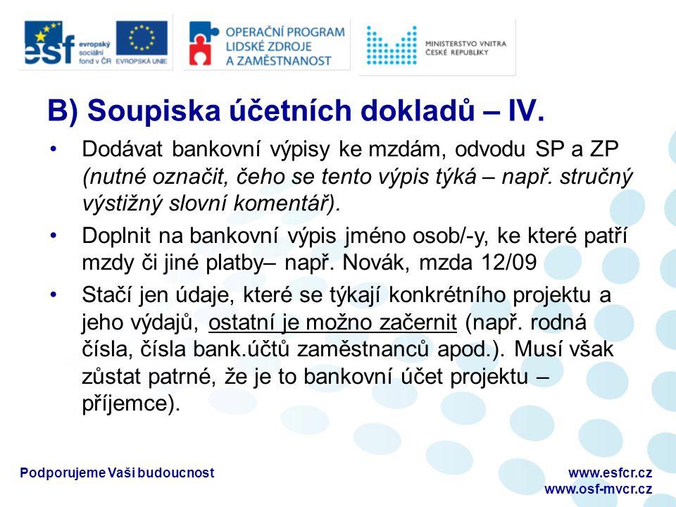 Podporujeme Vaši budoucnostwww.esfcr.cz www.osf-mvcr.cz B) Soupiska účetních dokladů – IV.